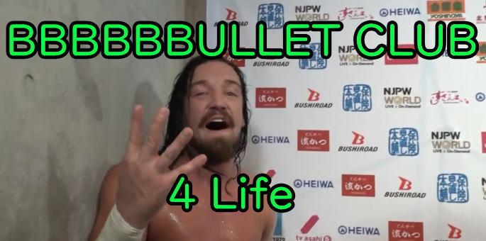 ノス・オトロス・BBBBBBBBULLET CLUB 4 Life!を内藤哲也が絶賛というか楽しんでいる。